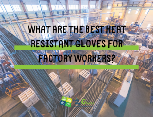 What are the best heat resistant gloves for factory workers?